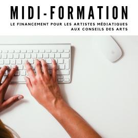 Midi-formation: Le financement pour les artistes médiatiques aux conseils des arts