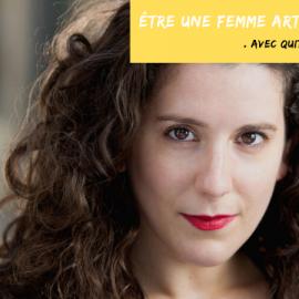 Être une femme artiste en 2020 ?                                     Avec Quitterie Hervouet.