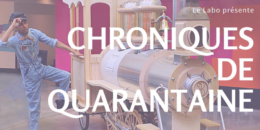 """""""Chroniques de Quarantaine"""""""