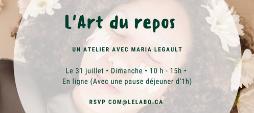 Atelier : «L'Art du repos», avec Maria Legault.